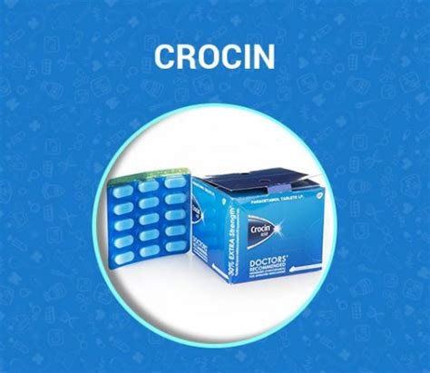 Crocin Tablet: Uses, Dosage, Side Effects, Precautions