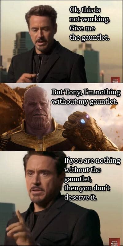 Infinity War Meme 007 nothing without the gauntlet