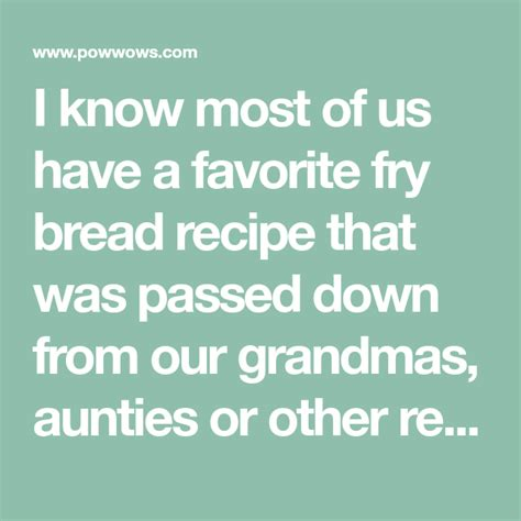 I know most of us have a favorite fry bread recipe that